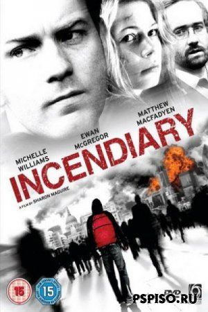 ���������� / Incendiary (2008) DVDRip