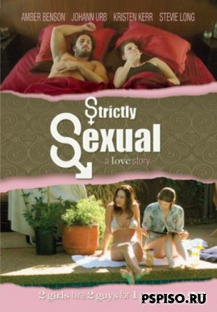 Только секс / Strictly Sexual  (2008) [DVDRip]