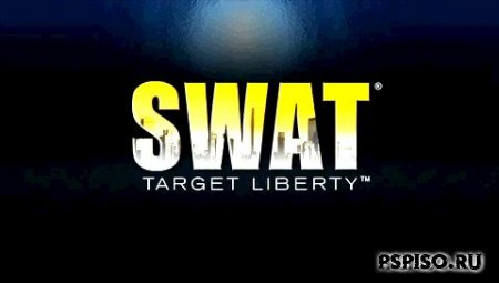 S.W.A.T.: Target Liberty [RIP]