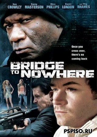 Мост в никуда / The Bridge to Nowhere (2009) DVDRip