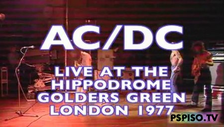 AC/DC - Live At The Hippodrome Golders Green London (1977) - ��������� psp, psp ���� , psp ���������,  ���� ��� psp �������.