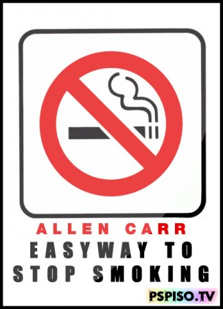 ����� ���� - ������ ������ ������� ������ (Allen Carr - Easyway to Stop Smoking) DVDRip - ���� � ����� �� psp, ������ psp, ��������� psp, psp ������.