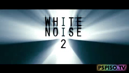 ����� ��� 2: ������ / White Noise 2: The Light (HDRip) - ������ psp, �������� psp 5.00 m33, psp 3008, ������ ����� ��� psp.