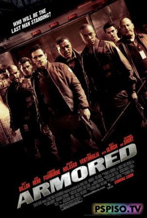 ���������� / Armored (2009) HDRip - ����� ������, ���� ��� psp, ���� �a psp, ��������.