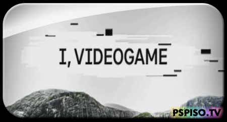 �, ��������� / I, Videogame - (Discovery Channel) [2007 �., �������������� ������]