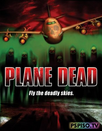 Обреченный рейс (Living Dead: Outbreak on a Plane) DVDRip
