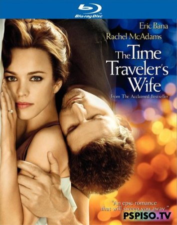 ���� ��������������� �� ������� / The Time Traveler's Wife (2009) [��������|HDrip]