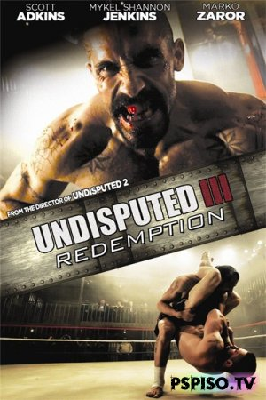 Неоспоримый 3 | Undisputed III: Redemption (2010) [DVDRip]