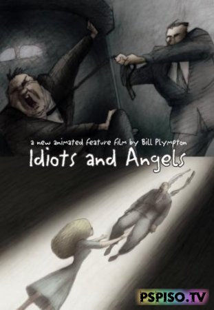 Идиоты и ангелы / Idiots and Angels [DVDrip]