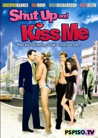 �������� � ������� ���� | Shut Up and Kiss Me (2004) [DVDRip]