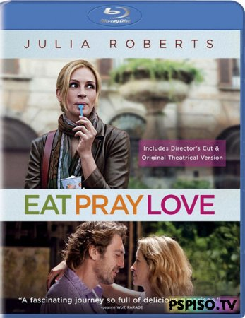 ���, ������, ���� [������������ ������] / Eat Pray Love [Director s Cut] (2010) HDRip