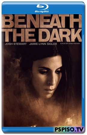 В темноте / Beneath the Dark (2010) HDRip