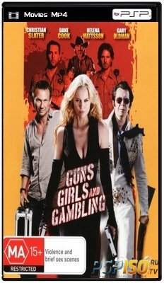 �����, ����� � ����� / Guns, Girls and Gambling (2011) HDRip