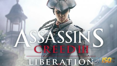 Assasin's Creed 3 Liberation - геймплей