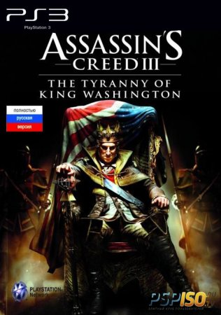 Assassin's Creed 3: Tyranny of King Washington - The Infamy [DLC] [FULL] [Rus] [4.30/4.31]