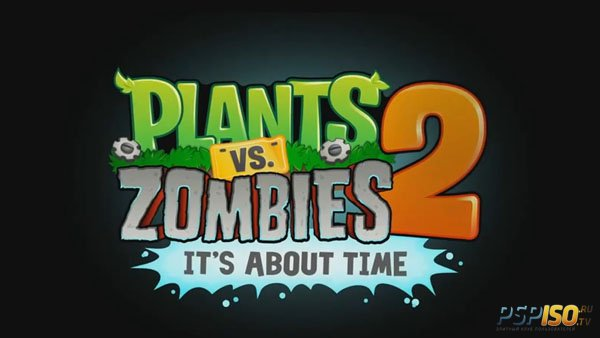 Plants vs. Zombies 2 - выход в июле